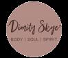 Dimity Skye | Body Soul Spirit