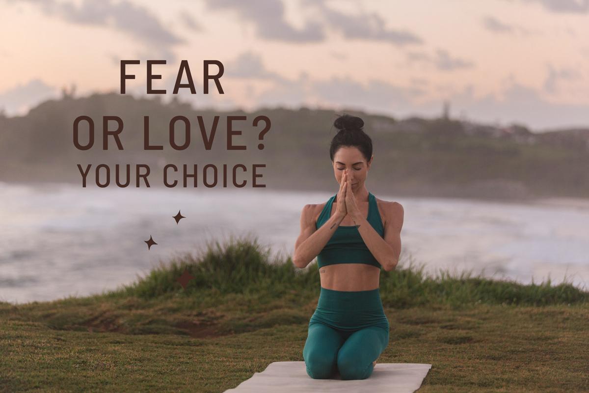 Fear or love - your choice